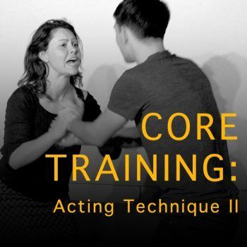 Core training Acting Technique Stage Two Relationships