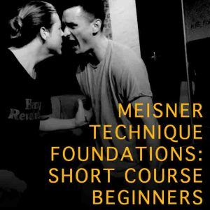 Meisner Foundations Short Acting Course