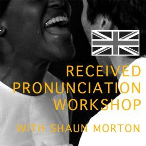 Introduction to Received Pronunciation Workshop | Actors Door Studio