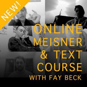 Online Meisner Technique & Text Course with Master Coach Fay Beck